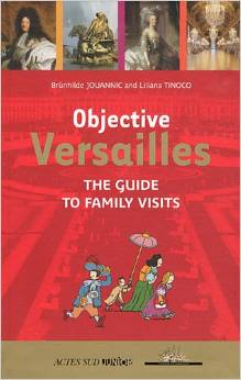 Objective Versailles : The guide to family visits